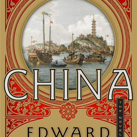 """Cover of the book """"China' by Edward Rutherfurd. The ccover shwos a round porthole with red floral design around it. Through the porthole is a painting of a harbor, with tall ships and rock islands jutting from the water."""