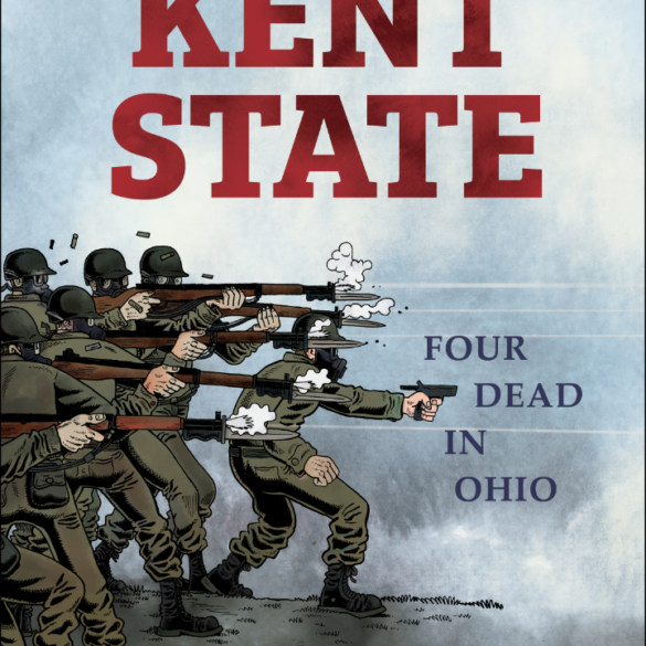 """Image of a book cover featuring an illustration of soldiers on the left side with guns firing toward the words: """"Four dead in Ohio"""""""